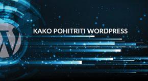 Zakaj in kako pohitriti WordPress?